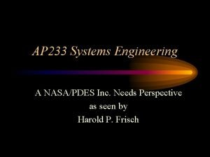 AP 233 Systems Engineering A NASAPDES Inc Needs