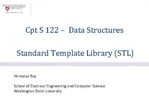 Cpt S 122 Data Structures Standard Template Library
