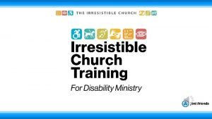 An Irresistible Church is an authentic community built