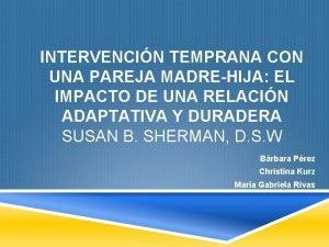 INTERVENCIN TEMPRANA CON UNA PAREJA MADREHIJA EL IMPACTO