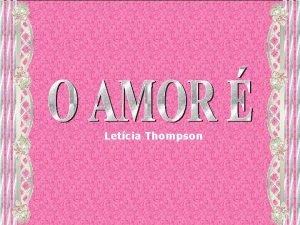Letcia Thompson No existem conquistas definitivas salvo para