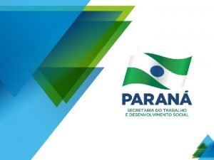 Secretaria do Trabalho e Desenvolvimento Social Superintendncia do