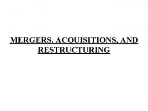MERGERS ACQUISITIONS AND RESTRUCTURING WHAT IS CORPORATE RESTRUCTURING
