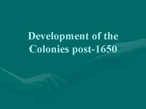Development of the Colonies post1650 Middle Colonies New