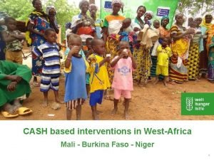 CASH based interventions in WestAfrica Mali Burkina Faso