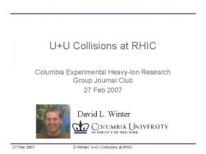 UU Collisions at RHIC Columbia Experimental HeavyIon Research