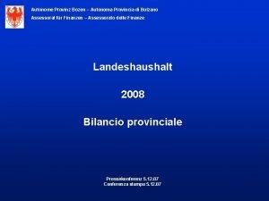 Autonome Provinz Bozen Autonoma Provincia di Bolzano Assessorat