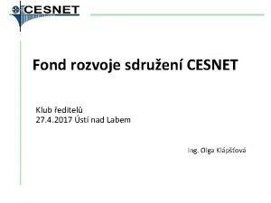 Fond rozvoje sdruen CESNET Klub editel 27 4