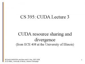 CS 395 CUDA Lecture 3 CUDA resource sharing