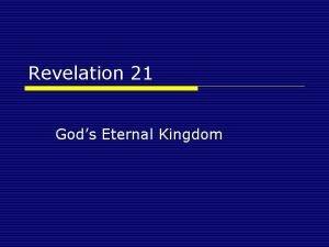 Revelation 21 Gods Eternal Kingdom What matters in