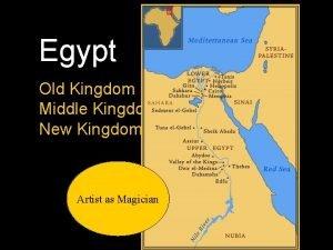 Egypt Old Kingdom Middle Kingdom New Kingdom Artist