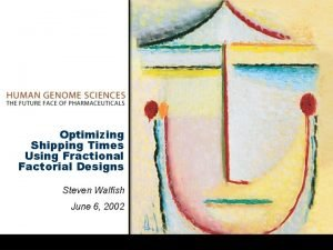 Optimizing Shipping Times Using Fractional Factorial Designs Steven