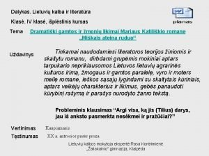 Dalykas Lietuvi kalba ir literatra Klas IV klas