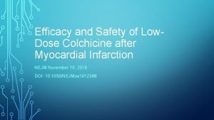 Efficacy and Safety of Low Dose Colchicine after