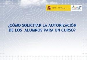 CMO SOLICITAR LA AUTORIZACIN DE LOS ALUMNOS PARA