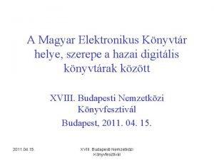 A Magyar Elektronikus Knyvtr helye szerepe a hazai