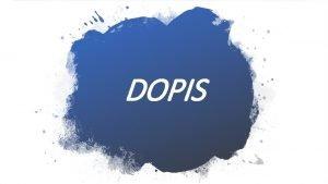 DOPIS DOPIS psemn forma komunikace adrest ten komu