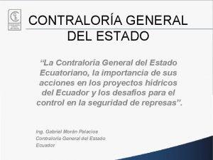 CONTRALORA GENERAL DEL ESTADO La Contralora General del