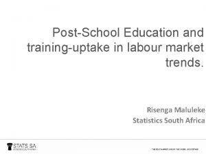 PostSchool Education and traininguptake in labour market trends