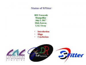 Status of SFitter IRN Terascale Montpellier July 5