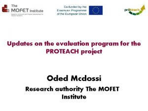 Updates on the evaluation program for the PROTEACH