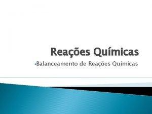 Reaes Qumicas Balanceamento de Reaes Qumicas Ca O