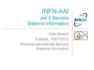 INFNAAI per il Servizio Sistema Informativo Dael Maselli