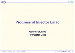 Progress of Injector Linac Kazuro Furukawa for Injector