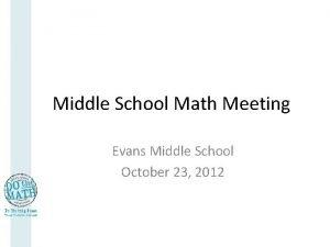 Middle School Math Meeting Evans Middle School October