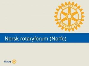 Norsk rotrtyforum rotaryforumNorfo Multidistriktsorgan Forml Norsk Rotary Forum