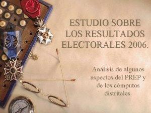 ESTUDIO SOBRE LOS RESULTADOS ELECTORALES 2006 Anlisis de