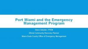 Port Miami and the Emergency Management Program Steve