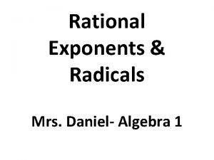 Rational Exponents Radicals Mrs Daniel Algebra 1 Exponents