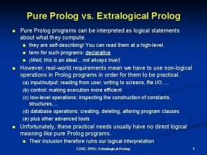 Pure Prolog vs Extralogical Prolog n Pure Prolog
