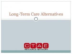 LongTerm Care Alternatives Financial Alternatives Set up a
