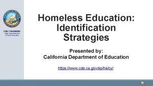 TONY THURMOND State Superintendent of Public Instruction Homeless