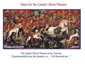 Hunt for the Quark Gluon Plasma The Quark