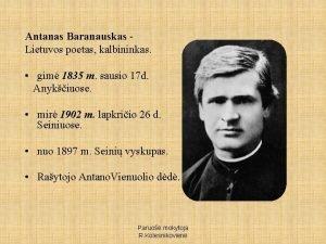 Antanas Baranauskas Lietuvos poetas kalbininkas gim 1835 m