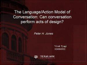 The LanguageAction Model of Conversation Can conversation perform