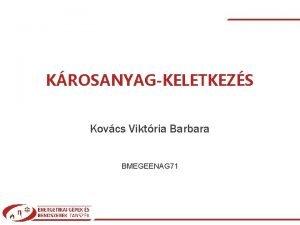 KROSANYAGKELETKEZS Kovcs Viktria Barbara BMEGEENAG 71 Kovcs Viktria