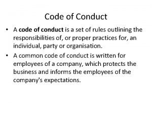 Code of Conduct A code of conduct is