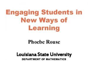 Engaging Students in New Ways of Learning Phoebe