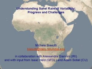 Understanding Sahel Rainfall Variability Progress and Challenges Michela