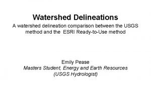 Watershed Delineations A watershed delineation comparison between the