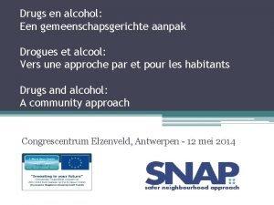 Drugs en alcohol Een gemeenschapsgerichte aanpak Drogues et