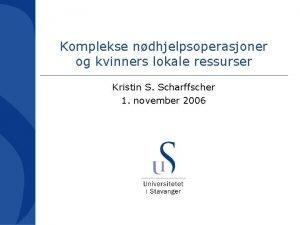 Komplekse ndhjelpsoperasjoner og kvinners lokale ressurser Kristin S