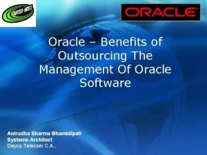 Oracle Benefits of Outsourcing The Management Of Oracle
