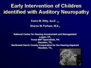 Early Intervention of Children identified with Auditory Neuropathy