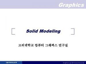 Graphics Solid Modeling cgvr korea ac kr Graphics