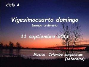 Ciclo A Vigesimocuarto domingo tiempo ordinsrio 11 septiembre